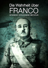 Search netflix Franco: The Brutal Truth about Spain's Dictator